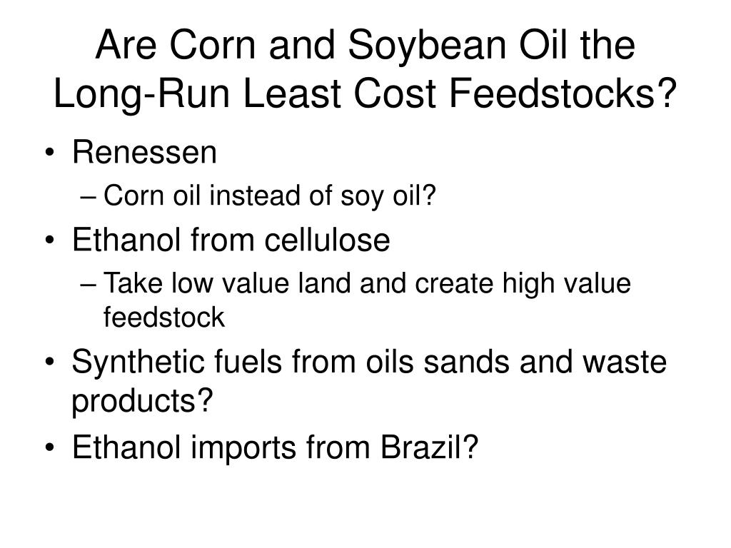 Are Corn and Soybean Oil the Long-Run Least Cost Feedstocks?