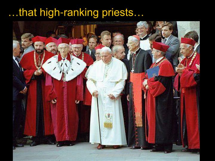 …that high-ranking priests…