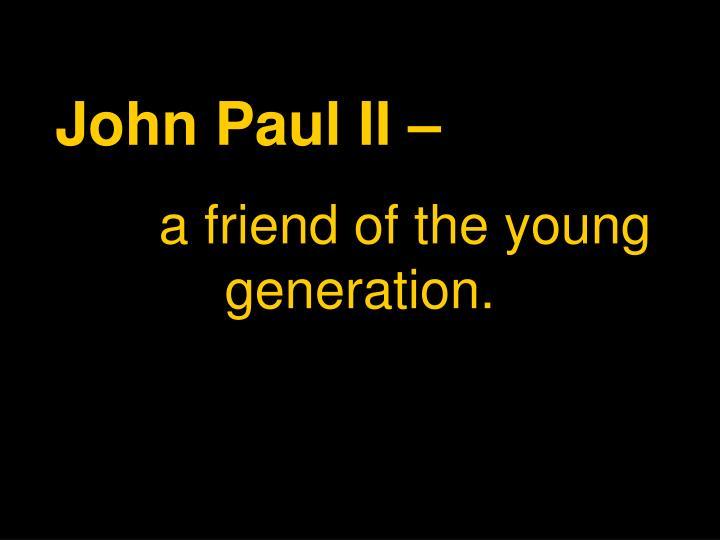 John Paul II –