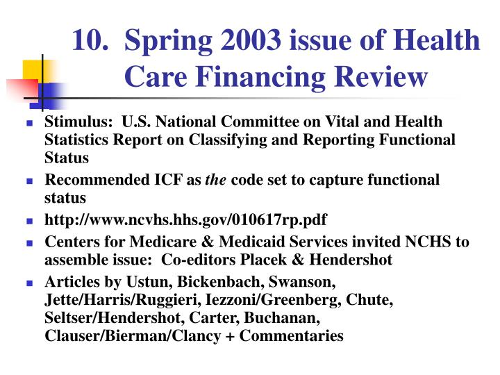 10.  Spring 2003 issue of Health Care Financing Review
