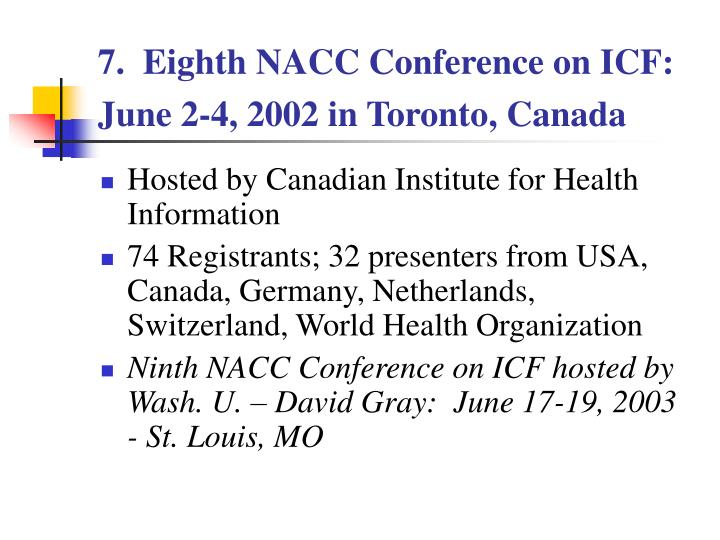 7.  Eighth NACC Conference on ICF:  June 2-4, 2002 in Toronto, Canada