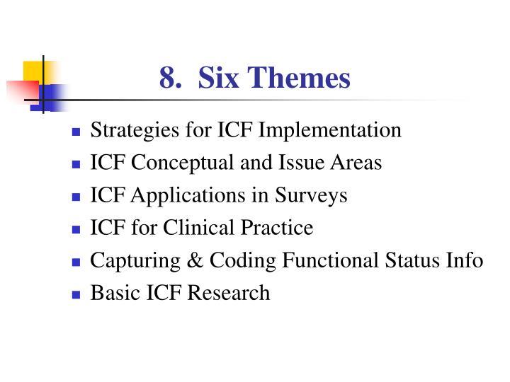 8.  Six Themes