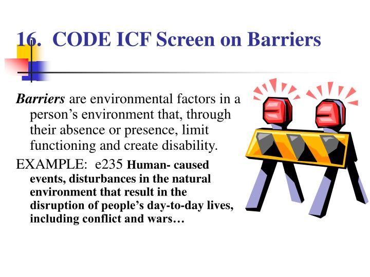 16.  CODE ICF Screen on Barriers