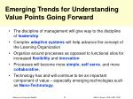 emerging trends for understanding value points going forward