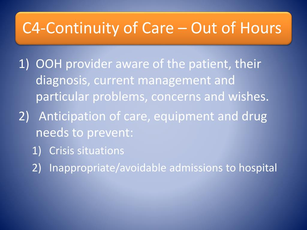 OOH provider aware of the patient, their diagnosis, current management and particular problems, concerns and wishes.