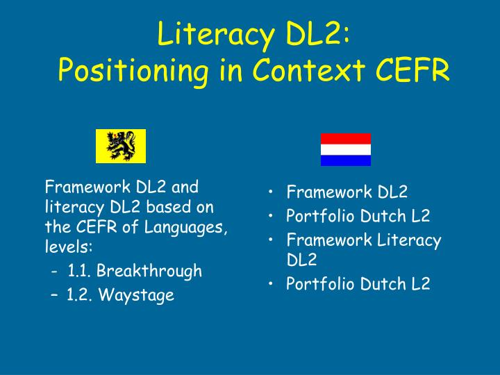 Framework DL2 and literacy DL2 based on the CEFR of Languages, levels:
