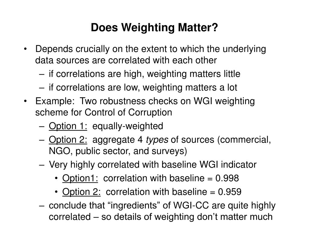 Does Weighting Matter?
