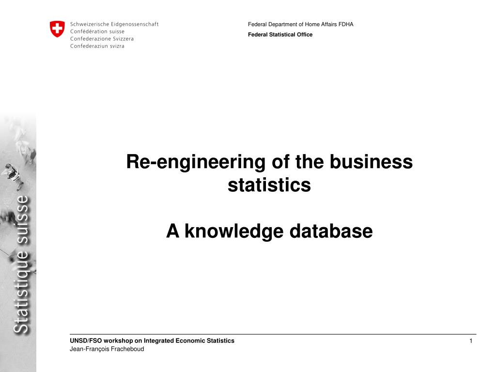 Re-engineering of the business statistics