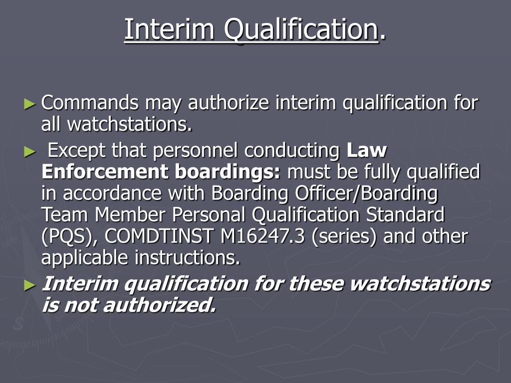 Interim Qualification