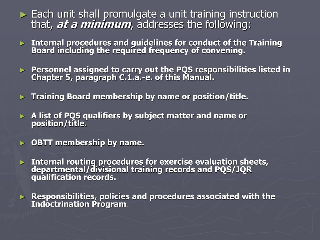 Each unit shall promulgate a unit training instruction that,