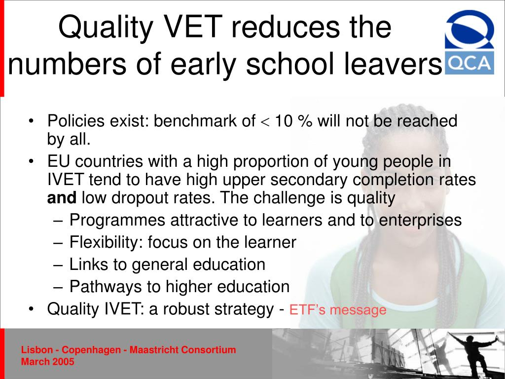 Quality VET reduces the numbers of early school leavers