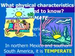 what physical characteristics do we need to know