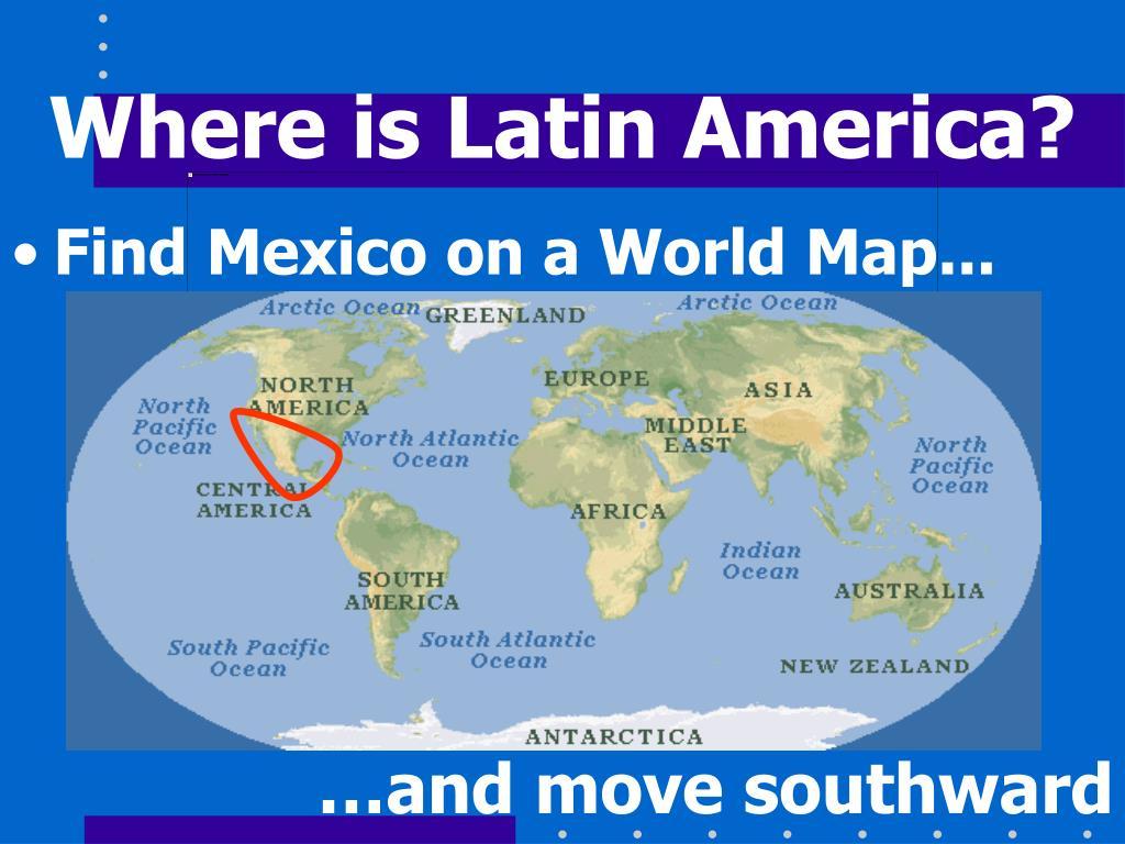 Where is Latin America?