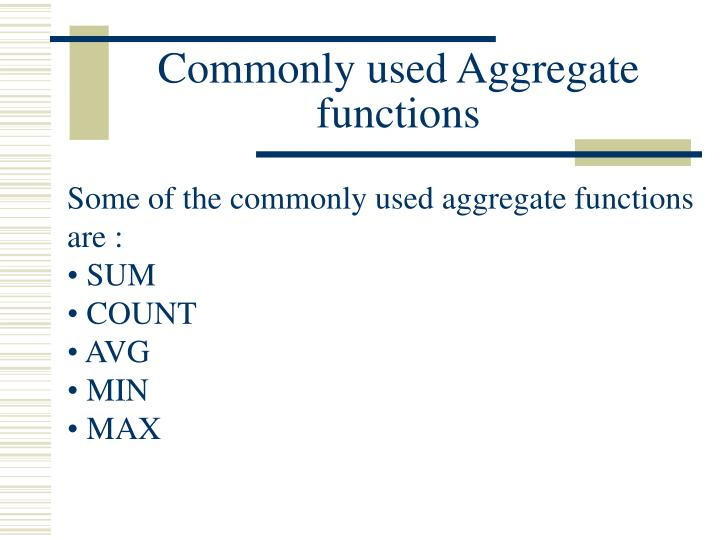 Commonly used aggregate functions