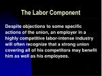 the labor component44