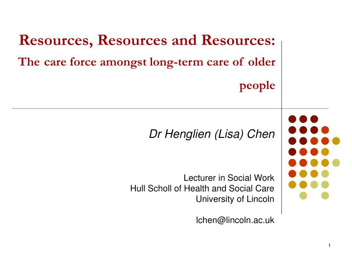 Resources resources and resources the care force amongst long term care of older people