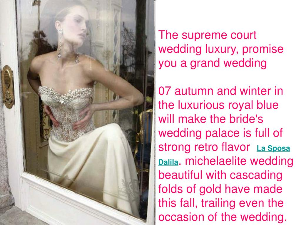 The supreme court wedding luxury, promise you a grand wedding