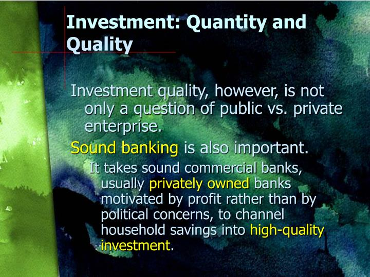 Investment: Quantity and