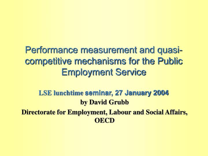 Performance measurement and quasi-competitive mechanisms for the Public Employment Service
