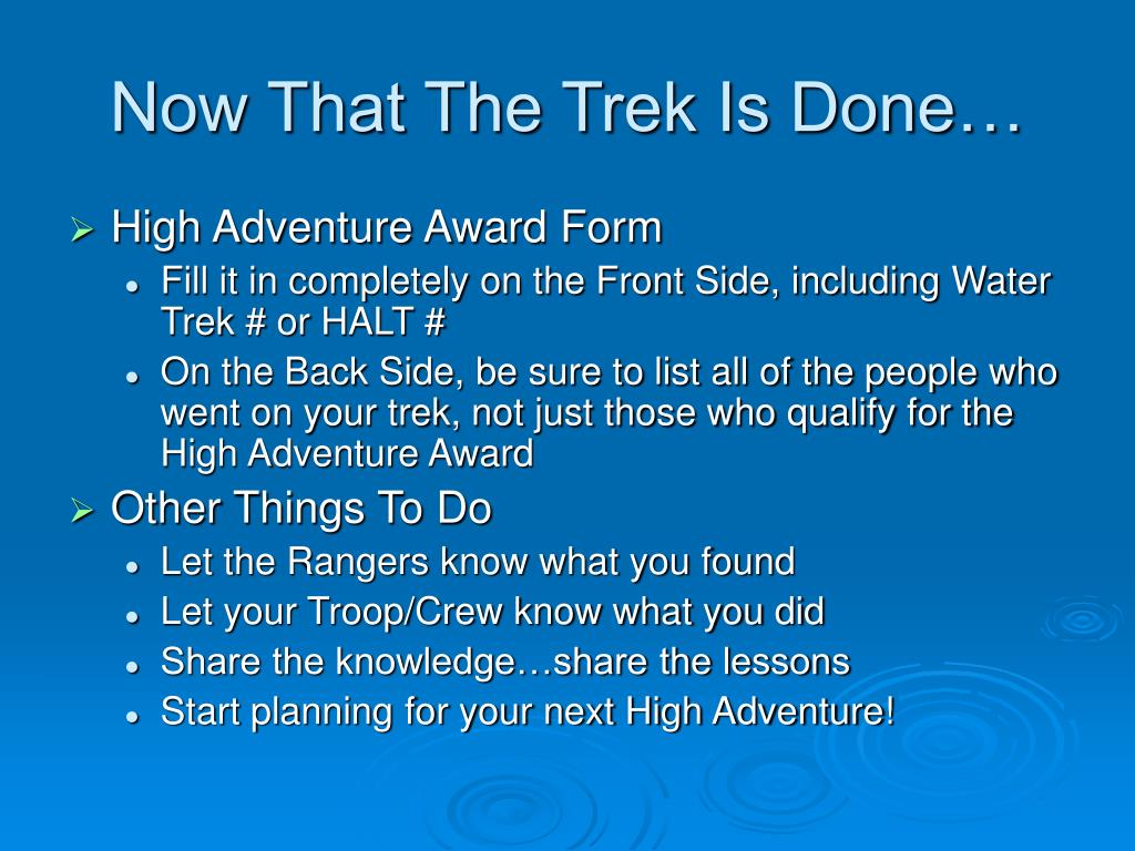 Now That The Trek Is Done…
