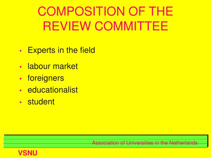 COMPOSITION OF THE REVIEW COMMITTEE