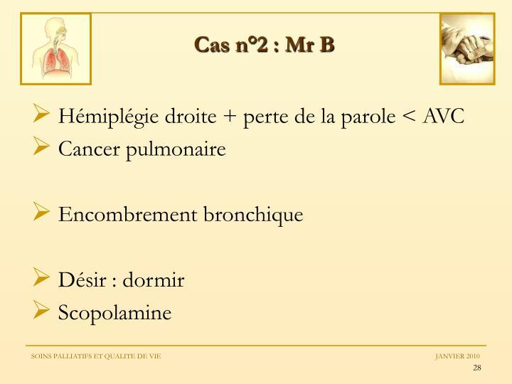 Cas n°2 : Mr B