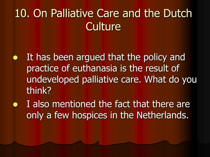 10. On Palliative Care and the Dutch Culture