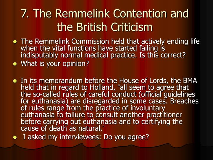 7. The Remmelink Contention and the British Criticism
