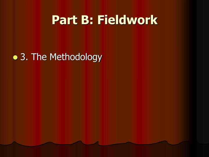 Part B: Fieldwork