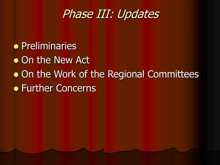 Phase III: Updates