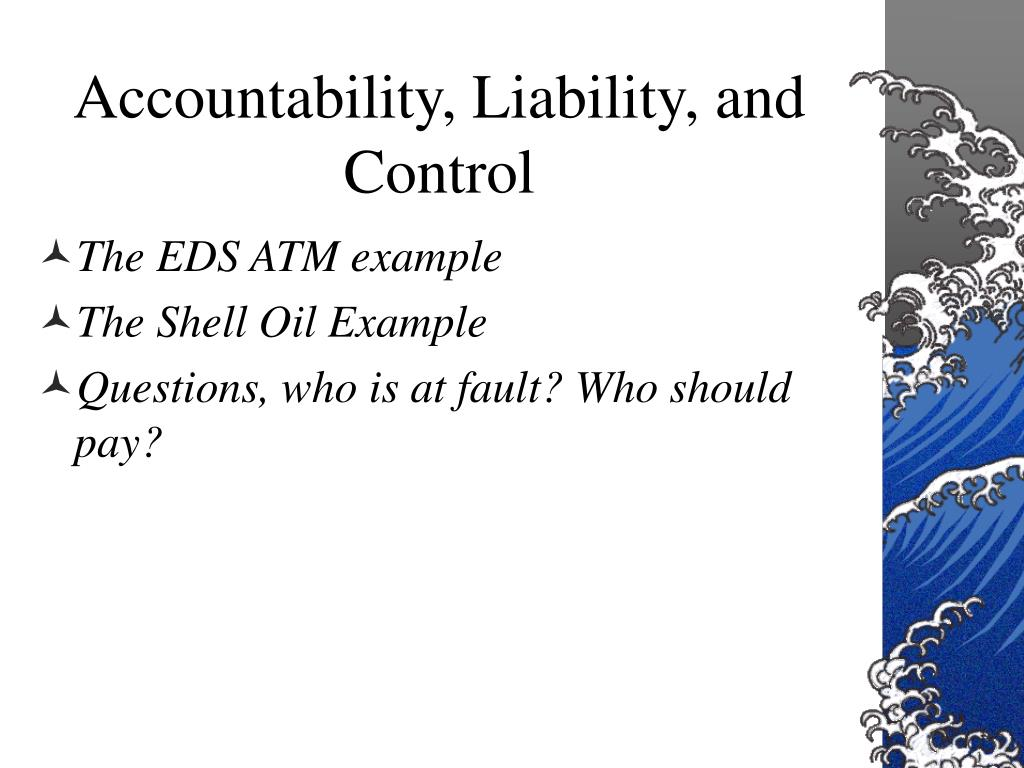 Accountability, Liability, and Control