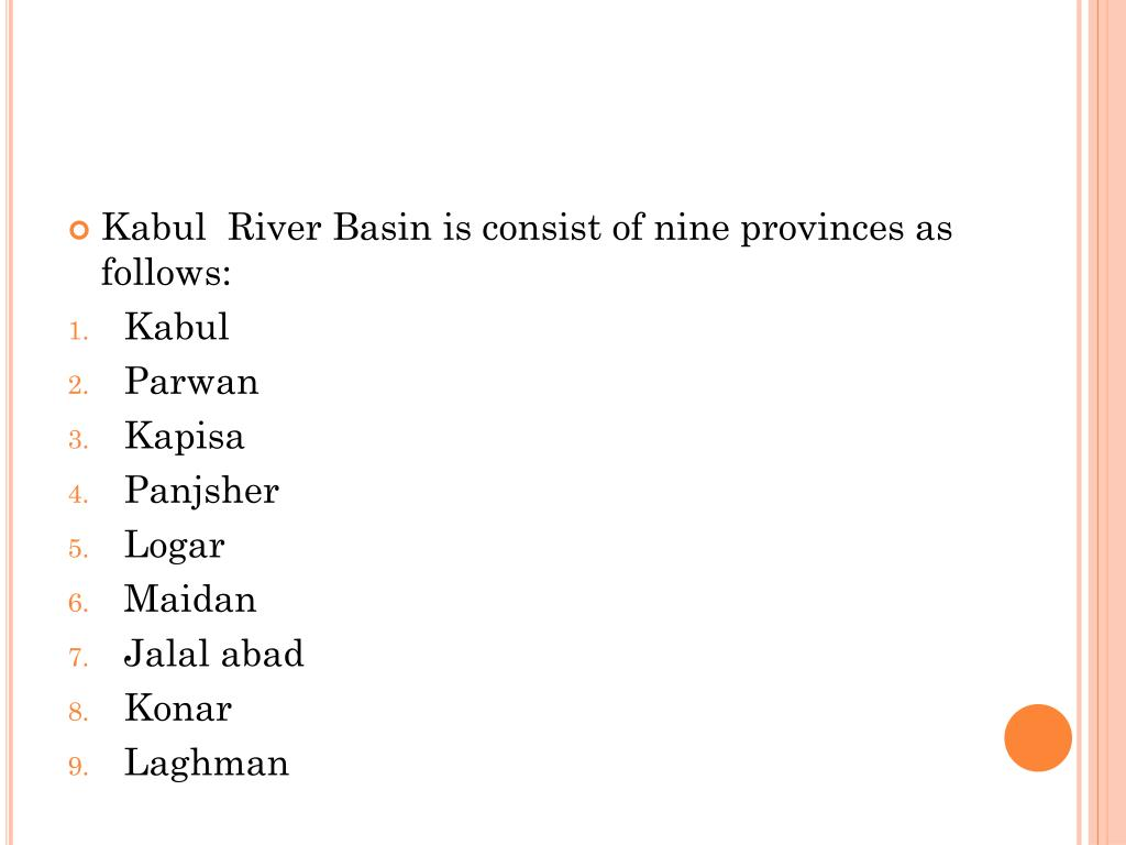 Kabul  River Basin is consist of nine provinces as follows: