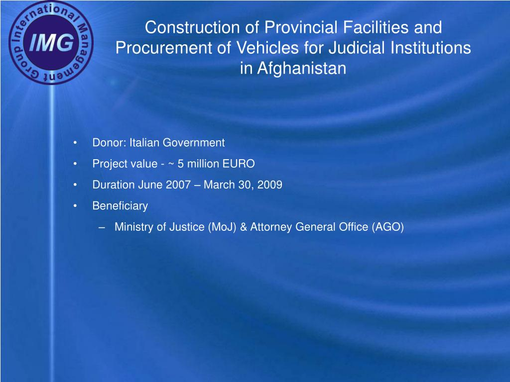 Construction of Provincial Facilities and Procurement of Vehicles for Judicial Institutions in Afghanistan