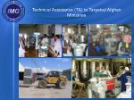 technical assistance ta to targeted afghan ministries6