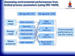 assessing environmental performances from limited process parameters using iso 14040