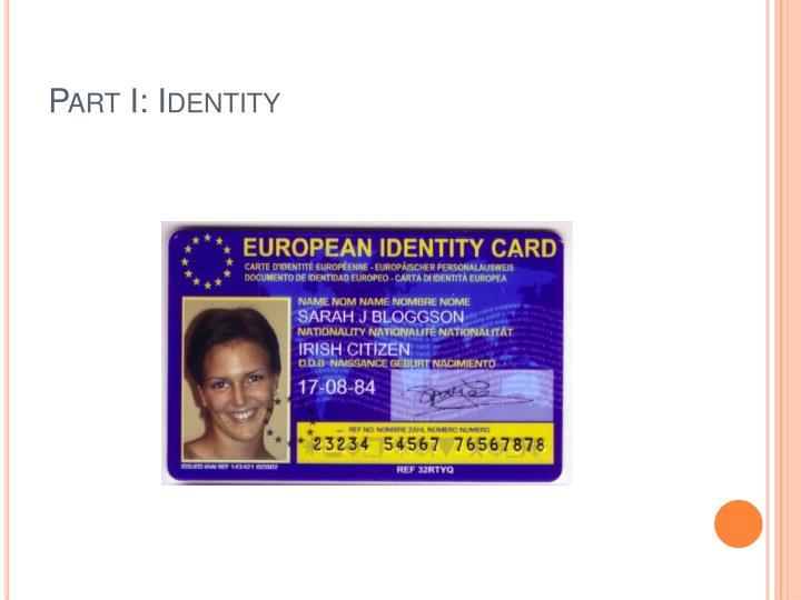 Part I: Identity