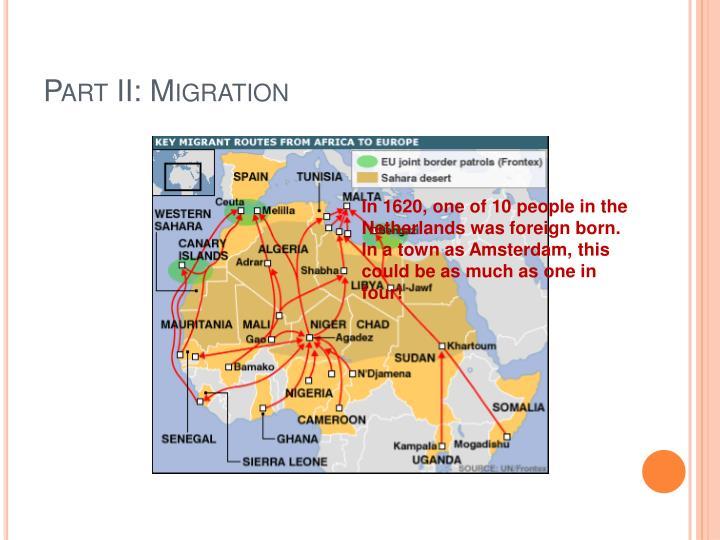 Part II: Migration