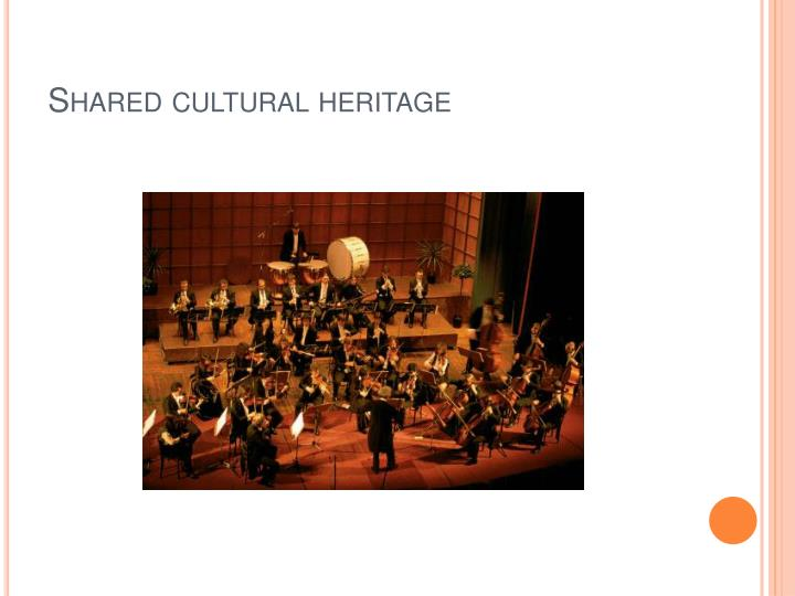 Shared cultural heritage