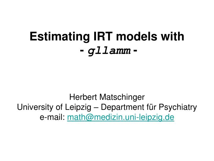Estimating irt models with gllamm