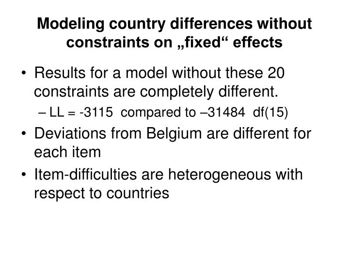 "Modeling country differences without constraints on ""fixed"" effects"