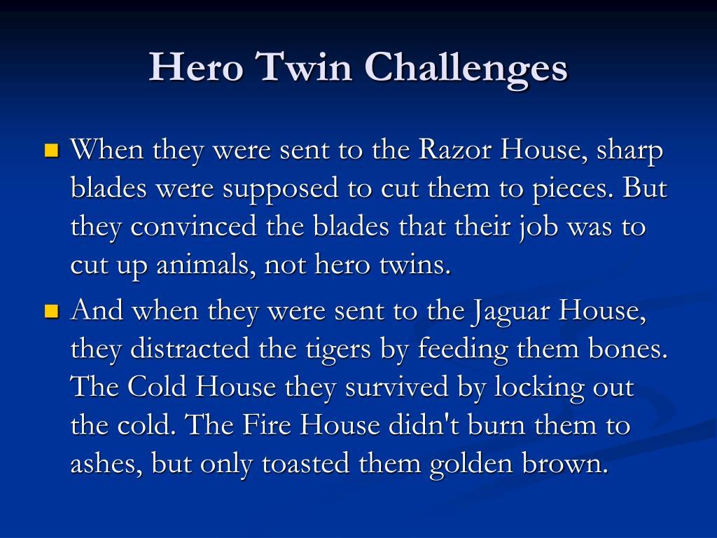 Hero Twin Challenges
