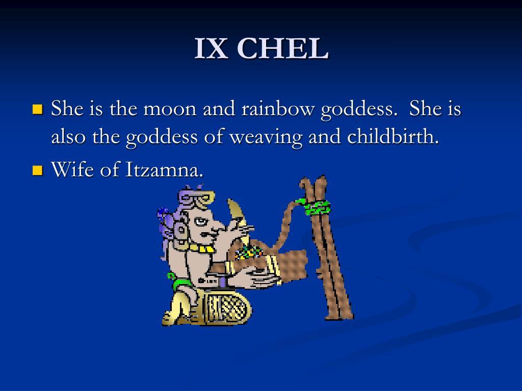 IX CHEL