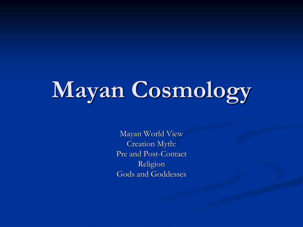 Mayan Cosmology