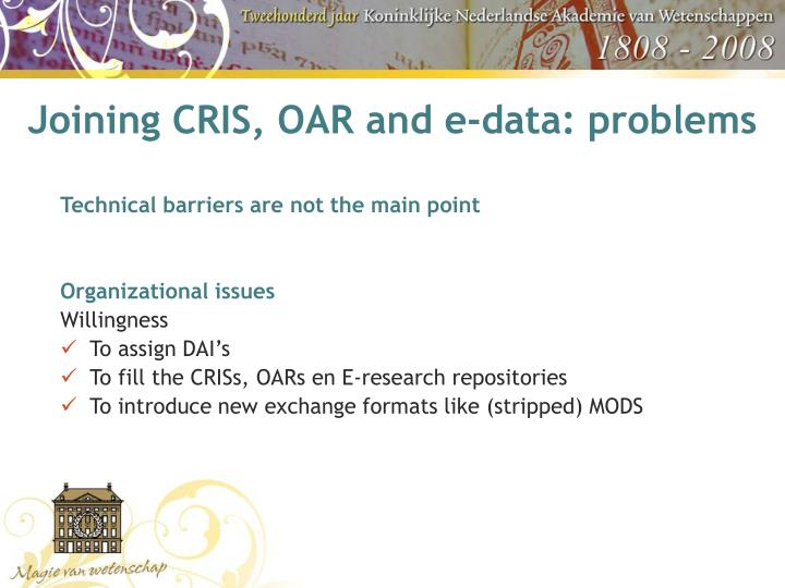Joining CRIS, OAR and e-data: problems