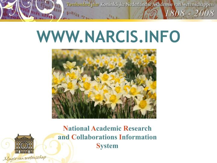 WWW.NARCIS.INFO