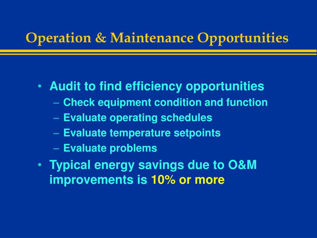 Operation & Maintenance Opportunities