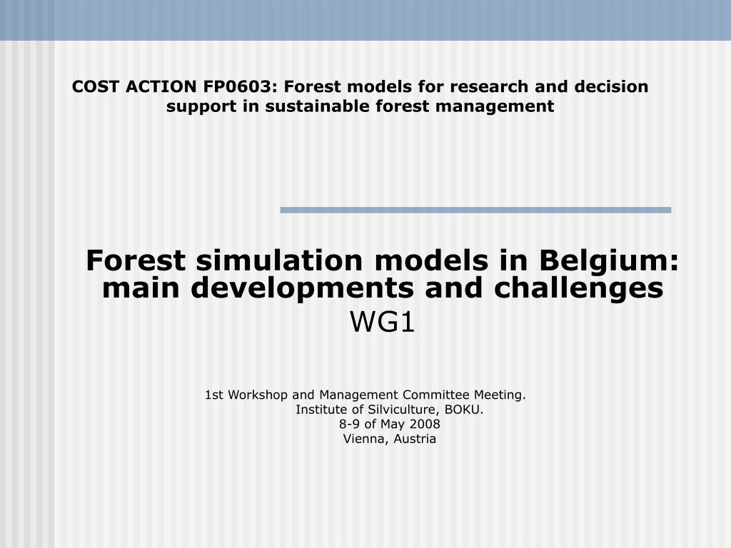 forest simulation models in belgium main developments and challenges wg1