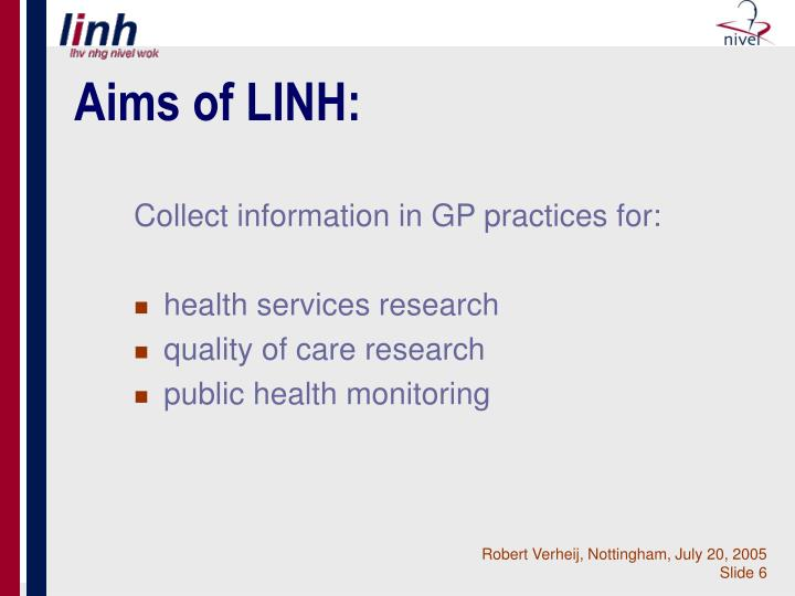 Aims of LINH: