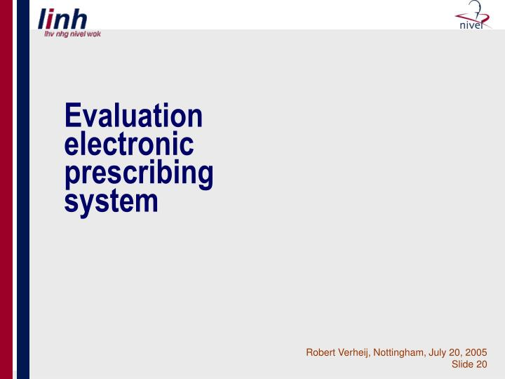 Evaluation electronic prescribing system