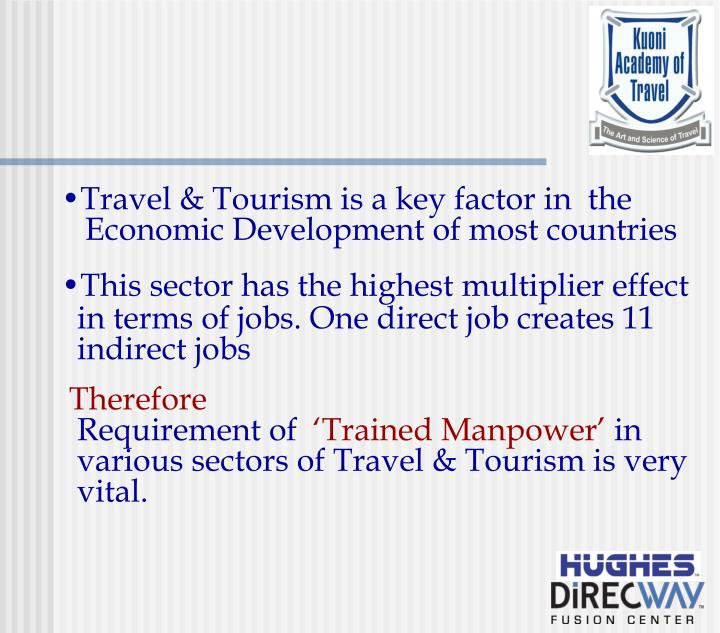Travel & Tourism is a key factor in  the
